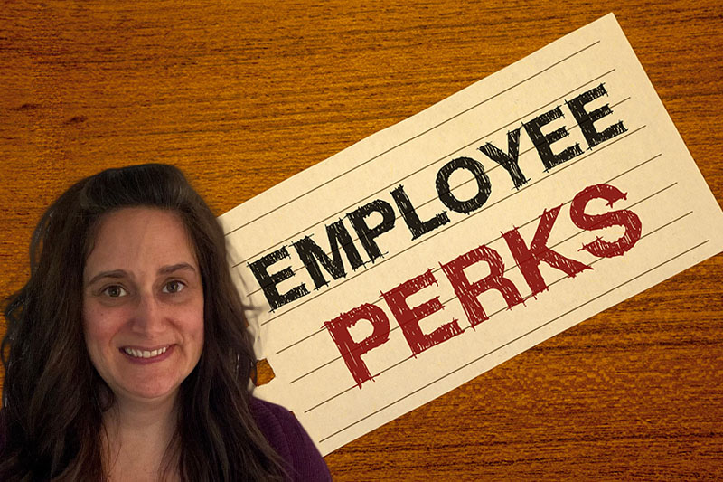 How about those employee perks?