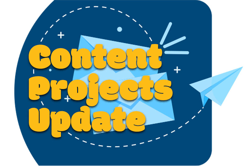 Content Projects Update: Everything you want to know.